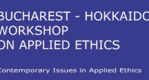 Bucharest – Hokkaido International Workshop on Applied Ethics (15-16 December , 2016)
